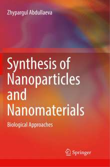 Zhypargul Abdullaeva: Synthesis of Nanoparticles and Nanomaterials, Buch