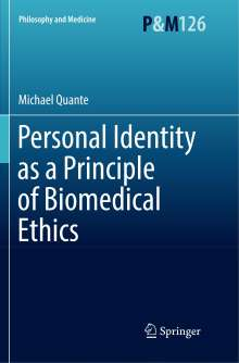 Michael Quante: Personal Identity as a Principle of Biomedical Ethics, Buch