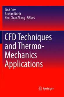 CFD Techniques and Thermo-Mechanics Applications, Buch