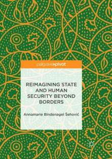 Annamarie Bindenagel Sehovic: Reimagining State and Human Security Beyond Borders, Buch