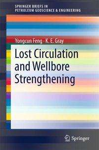 Yongcun Feng: Lost Circulation and Wellbore Strengthening, Buch