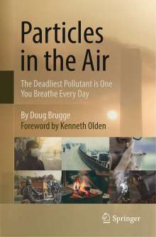Doug Brugge: Particles in the Air: The Deadliest Pollutant is One You Breathe Every Day, Buch