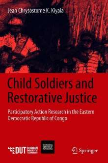 Jean Chrysostome K. Kiyala: Child Soldiers and Restorative Justice, Buch