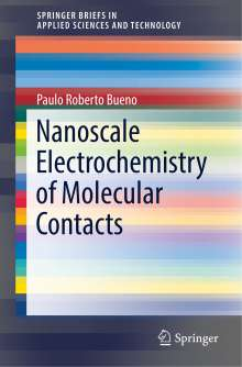 Paulo Roberto Bueno: Nanoscale Electrochemistry of Molecular Contacts, Buch