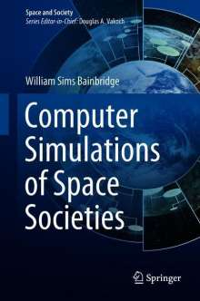 William Sims Bainbridge: Computer Simulations of Space Societies, Buch