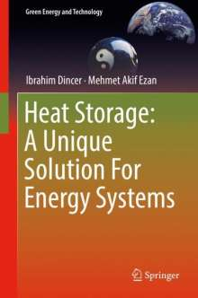 Ibrahim Dincer: Heat Storage: A Unique Solution For Energy Systems, Buch