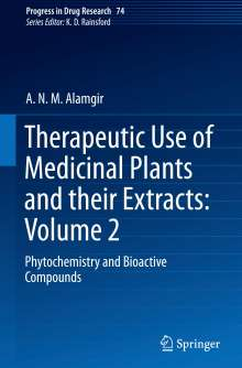 A. N. M. Alamgir: Therapeutic Use of Medicinal Plants and their Extracts: Volume 2, Buch