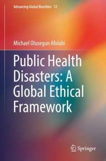 Michael Olusegun Afolabi: Public Health Disasters: A Global Ethical Framework, Buch