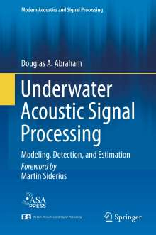 Douglas A. Abraham: Underwater Acoustic Signal Processing, Buch