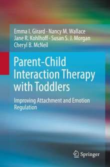 Emma I. Girard: Parent-Child Interaction Therapy with Toddlers, Buch