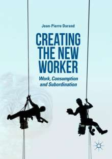Jean-Pierre Durand: Creating the New Worker, Buch