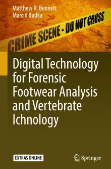 Matthew R. Bennett: Digital Technology for Forensic Footwear Analysis and Vertebrate Ichnology, Buch