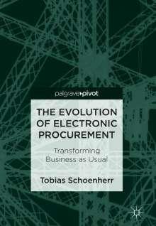 Tobias Schoenherr: The Evolution of Electronic Procurement, Buch