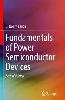 B. Jayant Baliga: Fundamentals of Power Semiconductor Devices, Buch