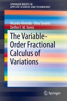 Ricardo Almeida: The Variable-Order Fractional Calculus of Variations, Buch