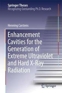 Henning Carstens: Enhancement Cavities for the Generation of Extreme Ultraviolet and Hard X-Ray Radiation, Buch