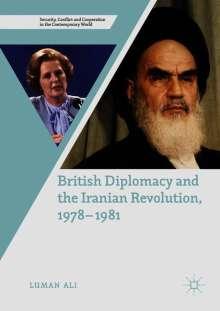 Luman Ali: British Diplomacy and the Iranian Revolution, 1978-1981, Buch