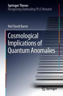 Neil David Barrie: Cosmological Implications of Quantum Anomalies, Buch