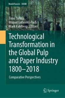 Technological Transformation in the Global Paper Industry 1800 - 2015: Comparative Perspectives, Buch