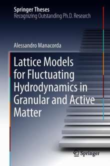 Alessandro Manacorda: Lattice Models for Fluctuating Hydrodynamics in Granular and Active Matter, Buch