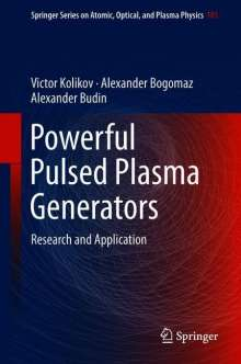 Victor Kolikov: Powerful Pulsed Plasma Generators, Buch