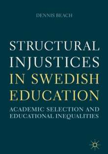 Dennis Beach: Structural Injustices in Swedish Education, Buch