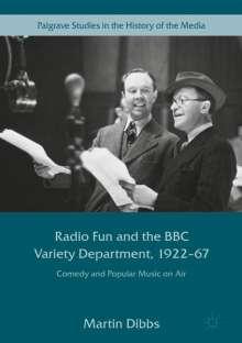 Martin Dibbs: Radio Fun and the BBC Variety Department, 1922-67, Buch