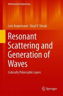 Lutz Angermann: Resonant Scattering and Generation of Waves, Buch