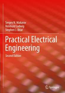 Sergey N. Makarov: Practical Electrical Engineering, Buch