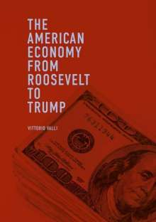Vittorio Valli: The American Economy from Roosevelt to Trump, Buch