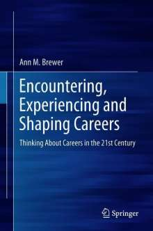 Ann M. Brewer: Encountering, Experiencing and Shaping Careers, Buch