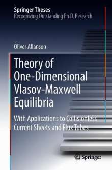 Oliver Allanson: Theory of One-Dimensional Vlasov-Maxwell Equilibria, Buch