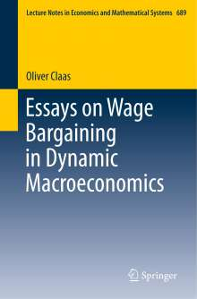 Oliver Claas: Essays on Wage Bargaining in Dynamic Macroeconomics, Buch