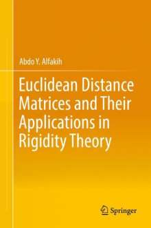 Abdo Y. Alfakih: Euclidean Distance Matrices and Their Applications in Rigidity Theory, Buch