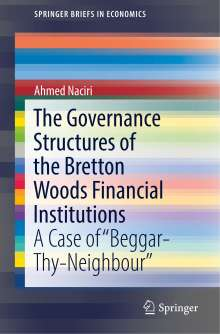 Ahmed Naciri: The Governance Structures of the Bretton Woods Financial Institutions, Buch