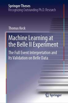 Thomas Keck: Machine Learning at the Belle II Experiment, Buch