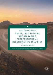 Isaac Oduro Amoako: Trust, Institutions and Managing Entrepreneurial Relationships in Africa, Buch