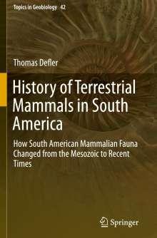 Thomas Defler: History of Terrestrial Mammals in South America, Buch