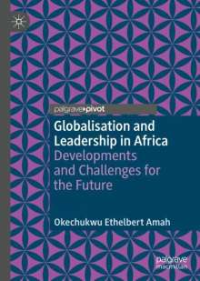 Okechukwu Ethelbert Amah: Globalisation and Leadership in Africa, Buch