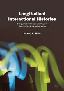 Amanda K. Kibler: Longitudinal Interactional Histories, Buch