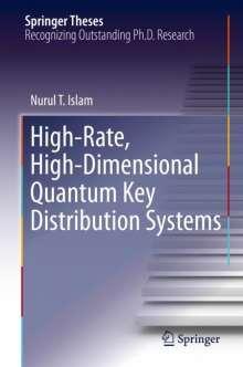 Nurul T. Islam: High-Rate, High-Dimensional Quantum Key Distribution Systems, Buch