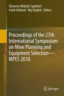 Proceedings of the 27th International Symposium on Mine Planning and Equipment Selection - MPES 2018, Buch