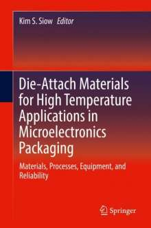 Die-Attach Materials for High Temperature Applications in Microelectronics Packaging, Buch