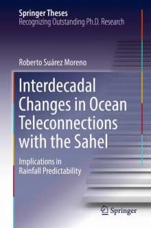 Roberto Suárez Moreno: Interdecadal Changes in Ocean Teleconnections with the Sahel, Buch