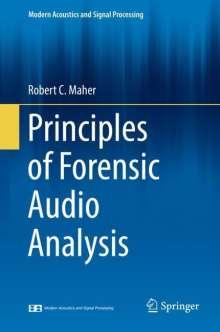 Robert C. Maher: Principles of Forensic Audio Analysis, Buch