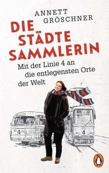 Annett Gröschner: Die Städtesammlerin, Buch