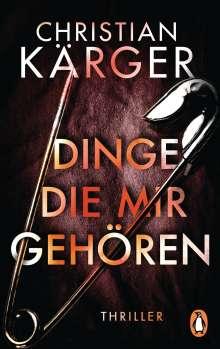 Christian Kärger: Dinge, die mir gehören, Buch