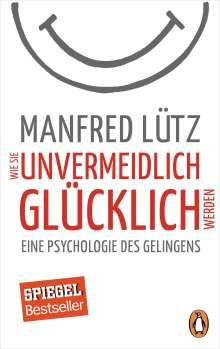 Manfred Lütz: Wie Sie unvermeidlich glücklich werden, Buch
