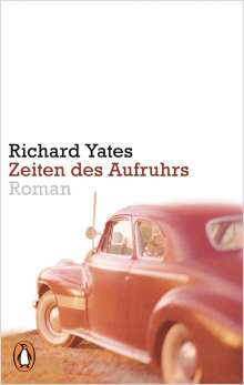 Richard Yates: Zeiten des Aufruhrs, Buch