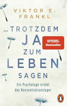 Viktor E. Frankl: ... trotzdem Ja zum Leben sagen, Buch